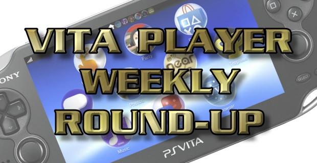 Vita Player Weekly Round-Up