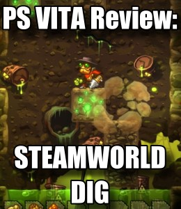 Game Review - SteamWorld Dig (PS Vita)