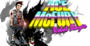 Ace McFury Robot Slayer PlayStation Mobile
