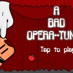 A Bad Opera-tunity PlayStation Mobile 01
